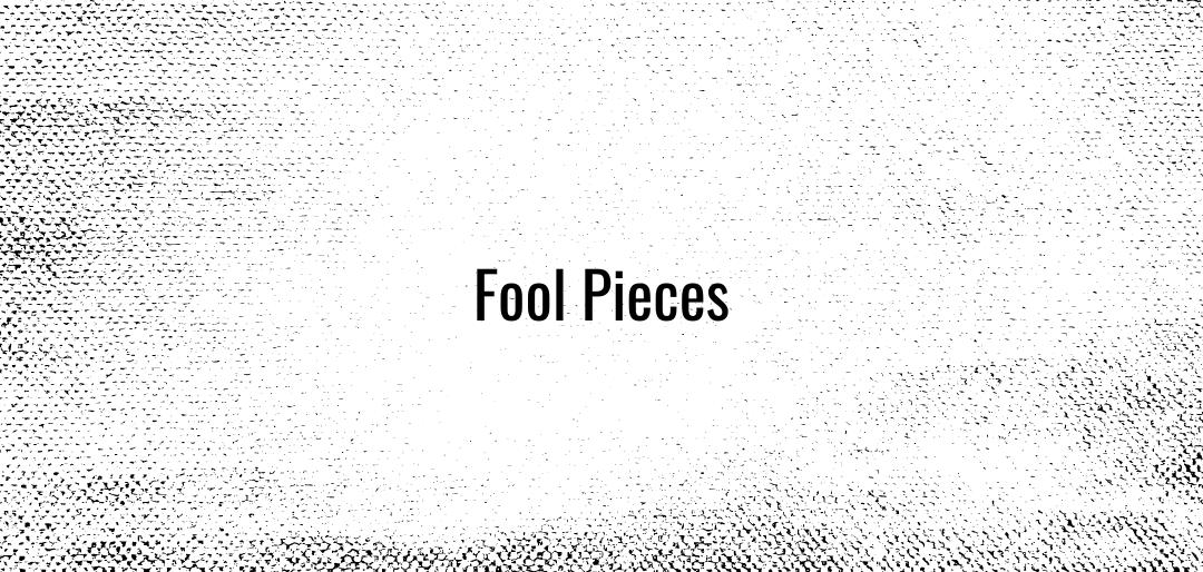 2. Fool Pieces